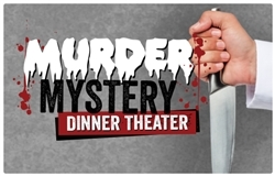 Murder Mystery Dinner Theater / May 3rd, 2019